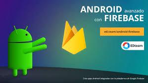 EDTeam – Android Avanzado con Firebase